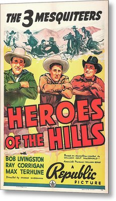 Heroes Of The Hills 1938 Metal Print by Republic