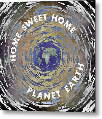 Metal Print featuring the digital art Home Sweet Home Planet Earth by Phil Perkins
