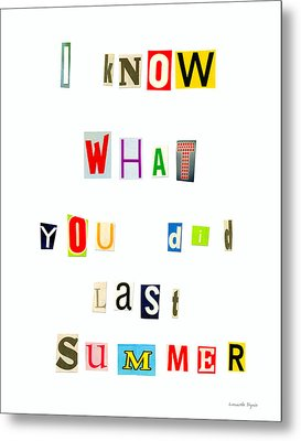 I Know What You Did Last Summer - Pa Metal Print