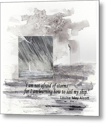 'i'm Not Afraid Of Storms'... Louisa May Alcott Quote Metal Print