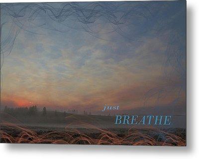 Just Breathe Metal Print by Nadine Berg