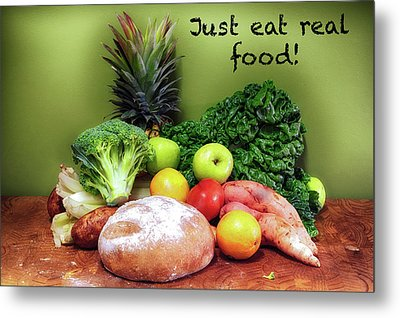 Just Eat Real Food Metal Print