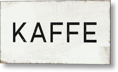 Kaffe Sign- Art By Linda Woods Metal Print by Linda Woods