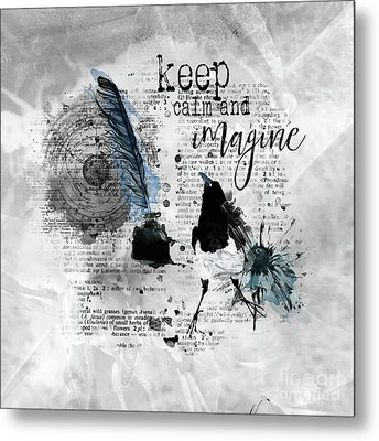 Keep Calm And Imagine Metal Print