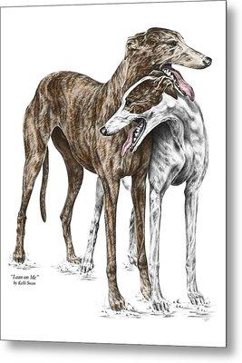 Metal Print featuring the drawing Lean On Me - Greyhound Dogs Print Color Tinted by Kelli Swan