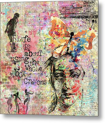 Life Is About Using The Whole Box Of Crayons Metal Print