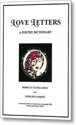 Love Letters A Poetry Dictionary  Metal Print by Rebecca Tacosa Gray