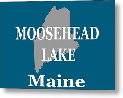 Metal Print featuring the photograph Moosehead Lake Maine State Pride  by Keith Webber Jr