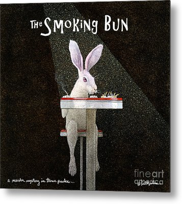 Metal Print featuring the painting Murder Mystery In Three Packs... The Smoking Bun... by Will Bullas