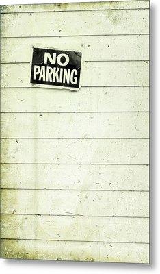 No Parking Metal Print by Priska Wettstein