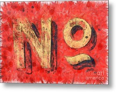 No Sign Metal Print by Edward Fielding