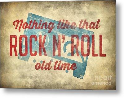 Nothing Like That Old Time Rock N Roll Wall Art 2 Metal Print by Edward Fielding