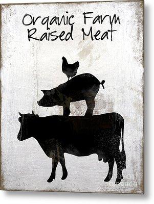 Organic Farm Raised Meat, Weathered Working Farm Sign Kitchen Art Metal Print