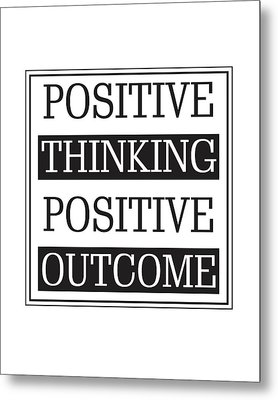 Positive Thinking Positive Outcome Metal Print