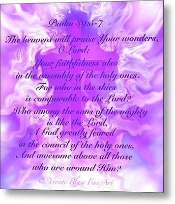 Psalm Eighty Nine Selected Verses Metal Print by Yvonne Blasy