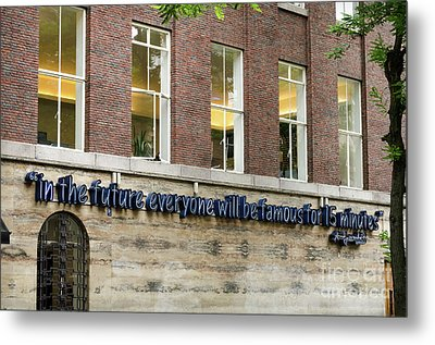 Metal Print featuring the photograph Quote Of Warhol 15 Minutes Of Fame by RicardMN Photography