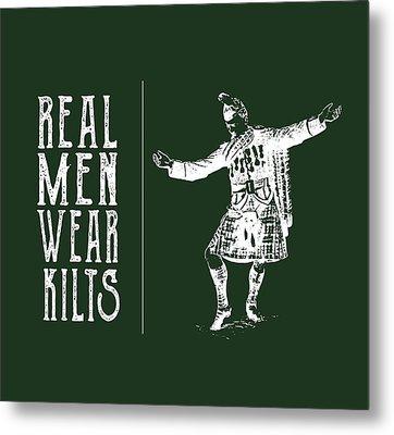 Metal Print featuring the digital art Real Men Wear Kilts by Heather Applegate