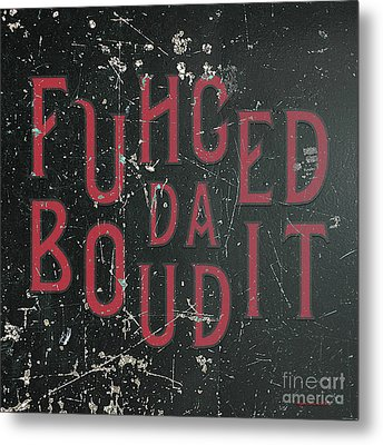 Metal Print featuring the digital art Redblack Fuhgeddaboudit by Megan Dirsa-DuBois