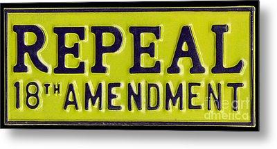Repeal 18th Amendment Sign Metal Print by Jon Neidert