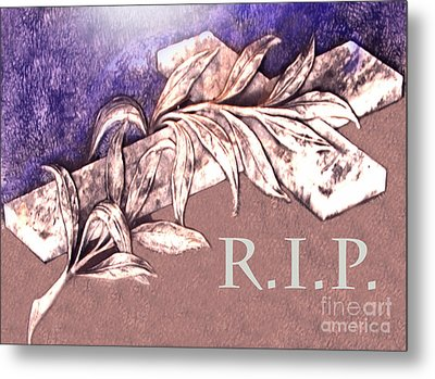 Rest In Peace My Friend Metal Print by Al Bourassa