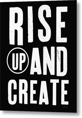 Rise Up And Create- Art By Linda Woods Metal Print by Linda Woods