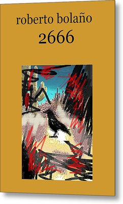 Roberto Bolano 2666 Poster  Metal Print by Paul Sutcliffe