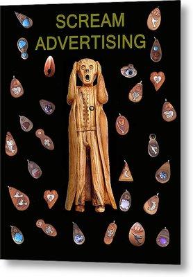 Scream Advertising Metal Print by Eric Kempson