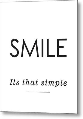 Smile -its That Simple Metal Print