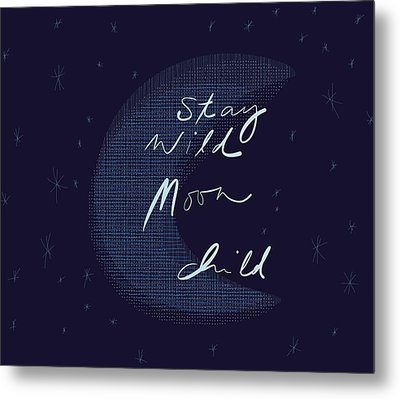 Stay Wild Moon Child Metal Print