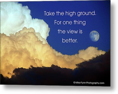Take The High Ground Metal Print by Mike Flynn