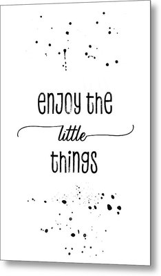 Text Art Enjoy The Little Things Metal Print