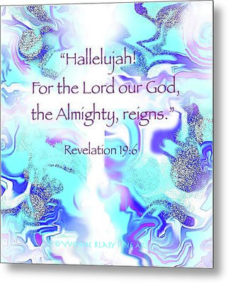 The Almighty Reigns Metal Print by Yvonne Blasy