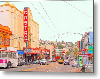 The Castro In San Francisco Metal Print by Wingsdomain Art and Photography