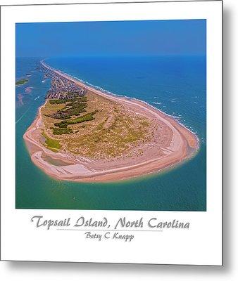 Topsail Aerial Custom 2 Metal Print by Betsy Knapp