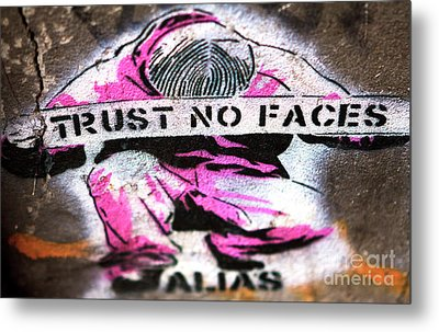 Trust No Faces Metal Print by John Rizzuto