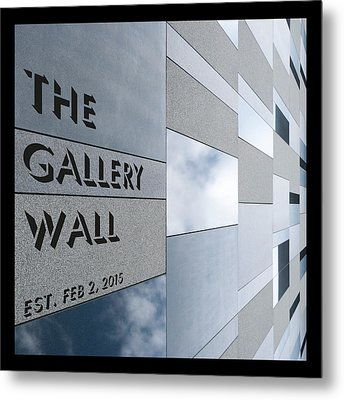 Metal Print featuring the photograph Up The Wall-the Gallery Wall Logo by Wendy Wilton