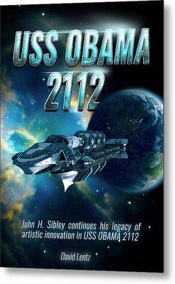 Uss Obama 2112 Metal Print by John Sibley