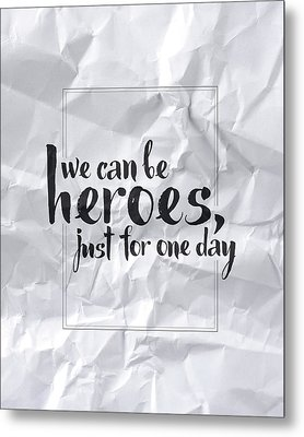 We Can Be Heroes Metal Print by Samuel Whitton