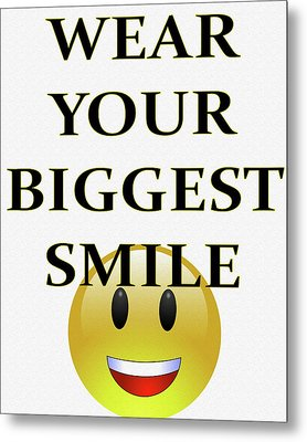 Wear Your Biggest Smile Metal Print