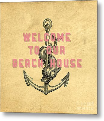 Welcome To Our Beach House Metal Print
