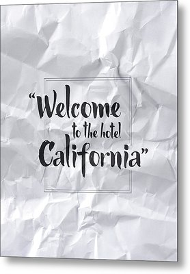 Welcome To The Hotel California Metal Print by Samuel Whitton