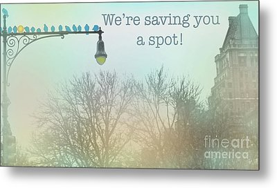 We're Saving You A Spot Metal Print