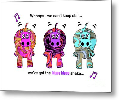 We've Got The Hippo Hippo Shake Metal Print by Beverley Brown