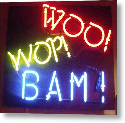 Woo Wop Bam Metal Print by Anna Villarreal Garbis