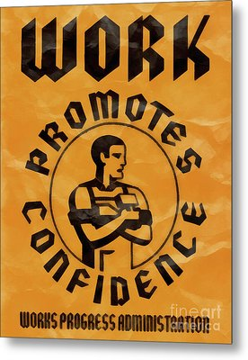 Work Promotes Confidence Vintage Poster Metal Print by Edward Fielding