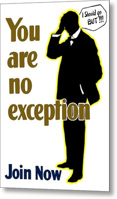 You Are No Exception - Join Now Metal Print by War Is Hell Store