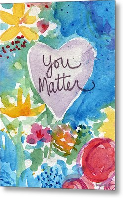 You Matter Heart And Flowers- Art By Linda Woods Metal Print