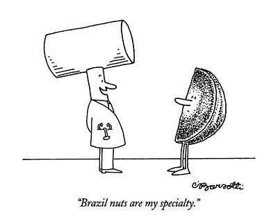 Doctor Who Drawing - Brazil Nuts Are My Specialty by Charles Barsotti