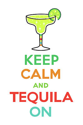 Keep Calm And Tequila On Art Print by Andi Bird