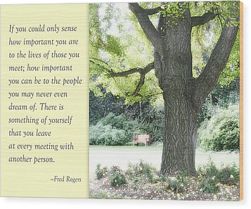 A Quote To Remember Wood Print by Jan Cipolla